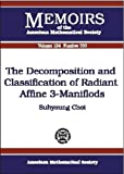 The Decomposition and Classification of Radiant Affine 3-Manifolds, Suhyoung Choi, 0821827049