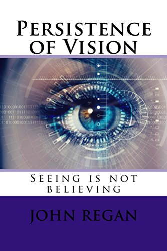 Seeing Is Not Believing >> Persistence Of Vision Seeing Is Not Believing Kindle Edition By