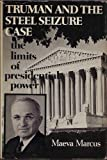 Truman and the Steel Seizure Case: The Limits of Presidential Power (Contemporary American history series)