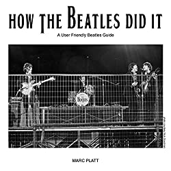 How the Beatles Did It: A Friendly Beatles User Guide