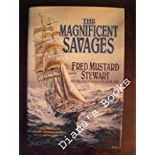 The Magnificent Savages by Fred Mustard Stewart (1996-05-05)