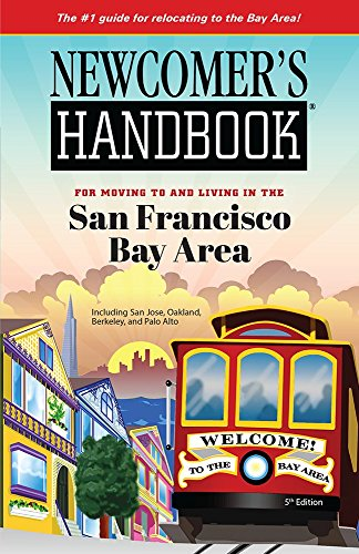 Newcomer's Handbook for Moving to and Living in the San Francisco Bay Area (Nevada Moving To)