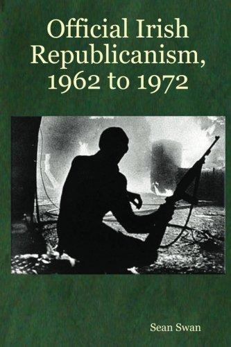 Read Online Official Irish Republicanism, 1962 to 1972 ebook