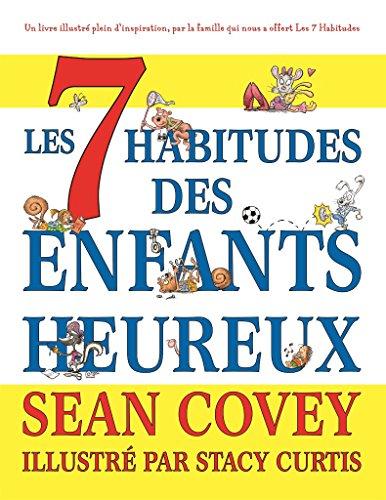 Les 7 Habitudes des Enfants Heureux  [Covey, Sean] (Tapa Blanda)