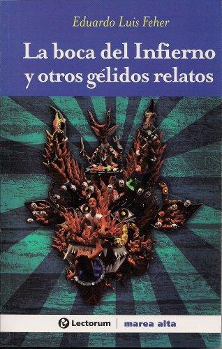 La boca del infierno y otros gelidos relatos (Spanish Edition)