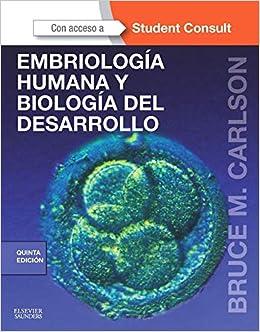 Embriología Humana Y Biología Del Desarrollo - 5ª Edición por Bruce M. Carlson Md  Phd