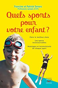 Quels sports pour votre enfant ? par Francine Seners