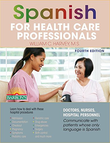 Spanish for Health Care Professionals (Medical Professionals Guide)
