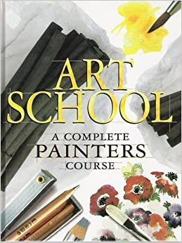 Book Art School: A Complete Painters Course