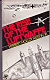 img - for The Rise of the Luftwaffe: Forging the Secret German Air Weapon, 1918-1940 book / textbook / text book