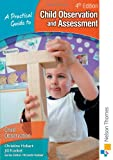 A Practical Guide to Child Observation and Assessment, Christine Hobart and Jill Frankel, 140850488X
