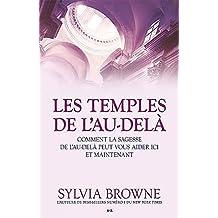 Les temples de l'Au-delà: Comment la sagesse de l'Au-delà peut vous aider ici et maintenant