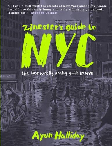 Zinester's Guide to NYC: The Last Wholly Analog Guide to NYC (People's Guide) PDF