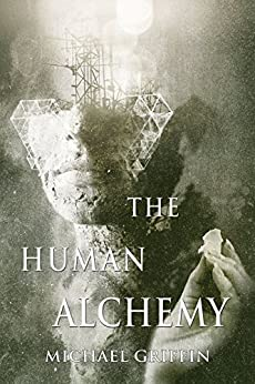 The Human Alchemy by [Griffin, Michael]