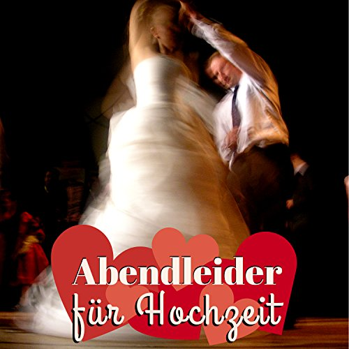 Abendleider Fur Hochzeit By Romantik Musik Akademie On Amazon Music