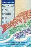 Dancing Fish Touch the Sky, Becky Nirali Kleinschmidt, 1434346161