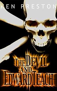 The Devil and Edward Teach by [Preston, Ken]
