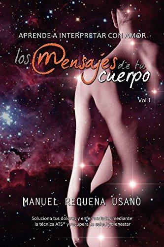 Aprende a interpretar con amor los mensajes de tu cuerpo (Spanish Edition) [Manuel Requena Usano] (Tapa Blanda)