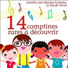 14 comptines rares à découvrir: Chansons et comptines pour enfants