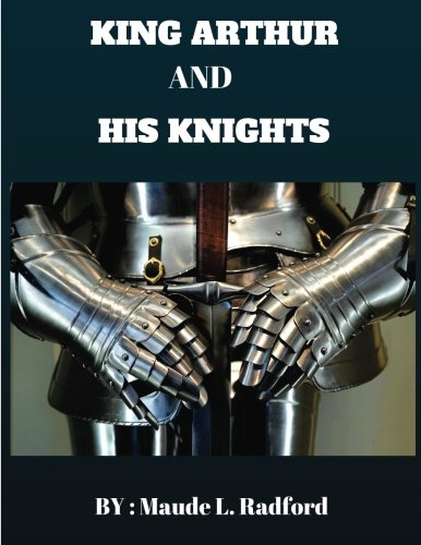 Read Online King Arthur and His Knights ebook