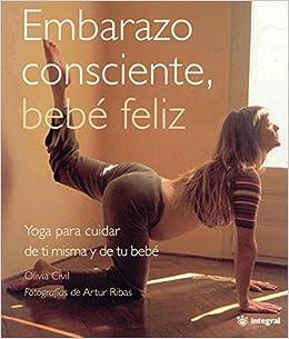 Embarazo consciente, bebé feliz: 137 (OTROS INTEGRAL ...