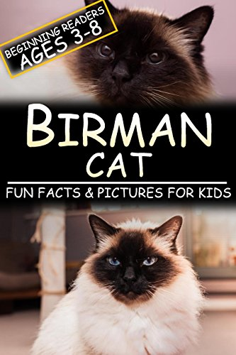 Birman Cat: Fun Facts & Pictures For Kids, Beginning Readers Ages 3-8