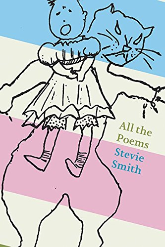 All The Poems: Stevie Smith by New Directions Publishing Corporation