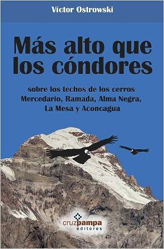 2013 - Más Alto Que Los Cóndores - Víctor Ostrowski