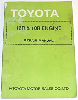 toyota 16r 18r engine repair manual editors toyota motor sales rh amazon com Toyota ZZ Engine Toyota AR Engine