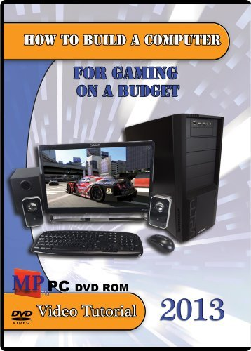 How to Build a Computer for Gaming on a Budget 2013 DVD Pc