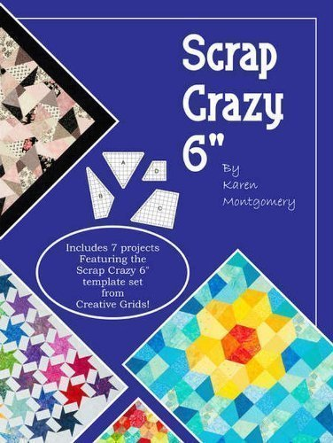 (Scrap Crazy 6-inch: Includes 7 Projects Featuring the Scrap Crazy 6