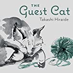 The Guest Cat | Takashi Hiraide
