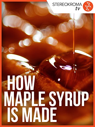 How Maple Syrup is Made ()