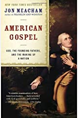 American Gospel: God, the Founding Fathers, and the Making of a Nation Kindle Edition