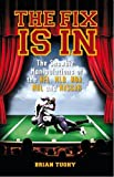 img - for The Fix Is In: The Showbiz Manipulations of the NFL, MLB, NBA, NHL and NASCAR book / textbook / text book