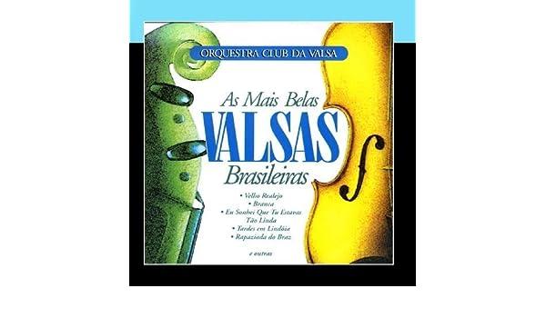 - A Mais Belas Valsas Brasileiras by Orquestra Club Da Valsa - Amazon.com Music
