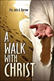 A Walk with Christ, Julie Barrow, 1424162238