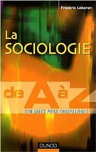 La sociologie de A à Z par Frédéric Lebaron