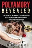 Polyamory Revealed: A Practical Dater's Guide to the Pursuit & Maintenance of Open Relationships