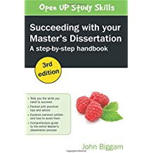Succeeding With Your Master's Dissertation: A Step-By-Step Handbook (UK Higher Education OUP Humanities & Social...