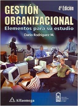 Book Gestion Organizacional - Elementos para su Estudio, 4. Ed. (Spanish Edition)