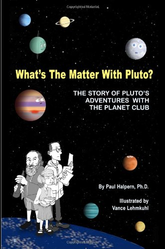 What's the Matter with Pluto?: The Story of Pluto's Adventures with the Planet Club [Halpern, Paul] (Tapa Blanda)