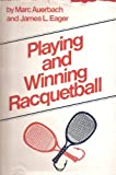 img - for Playing & Winning Racquetball book / textbook / text book