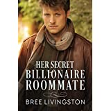 Her Secret Billionaire Roommate: A Clean Billionaire Romance Book Six