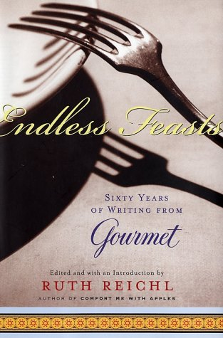 Endless Feasts: Sixty Years of Writing from Gourmet (Modern Library Food) ()