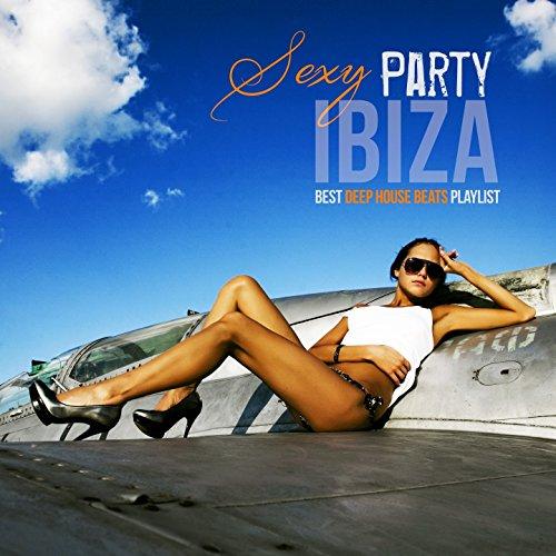 Sexy Party Ibiza (Best Deep House Beats Playlist)