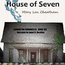 House of Seven: A Novel: Covington Chronicles, Book 6 Audiobook by Mary Lou Cheatham Narrated by Janet R. Hoskins