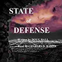 State of Defense Audiobook by Doug Ball Narrated by Charles D. Baker