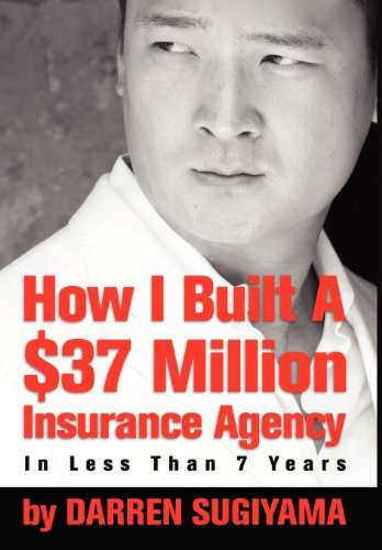 Download How I Built A $37 Million Insurance Agency In Less Than 7 Years Pdf