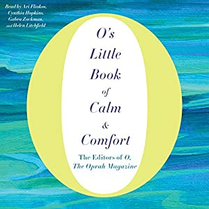 O's Little Book of Calm & Comfort Audiobook